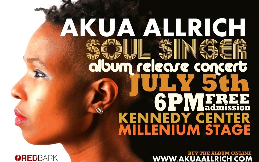 Akua Allrich Album Release Concert at Kennedy Center Millennium Stage