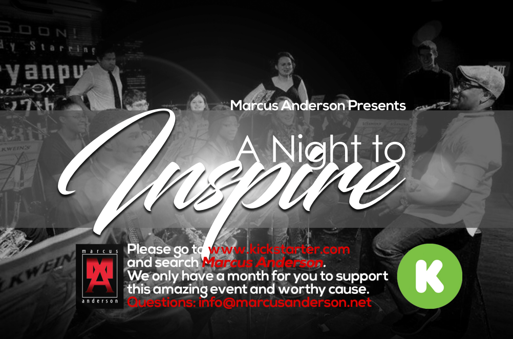 "KICKSTARTER | Support Marcus Anderson in ""A Night to Inspire"" Concert Documentary"