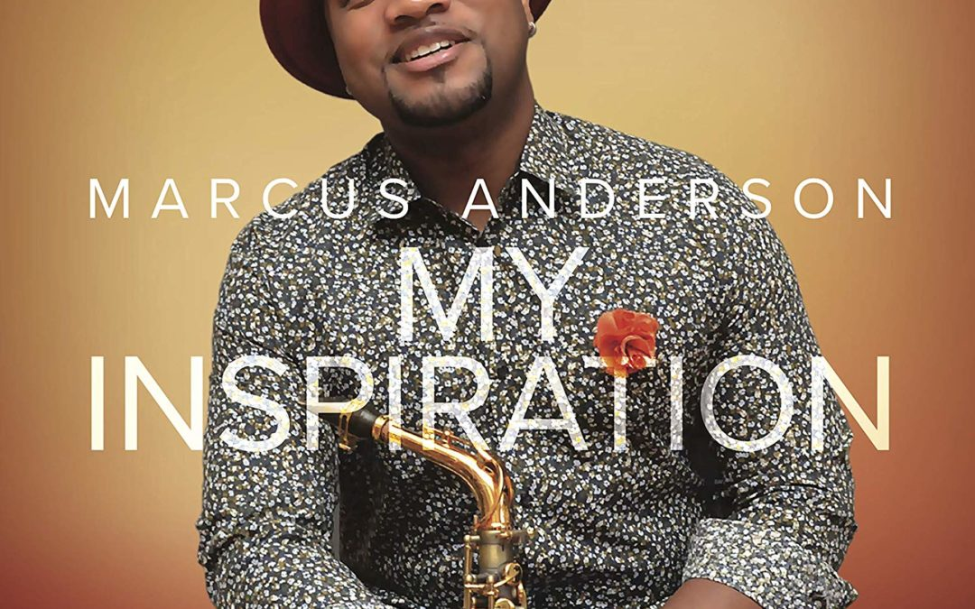 "DSE Live PR Client, Marcus Anderson ""My Inspiration Vol. II"" Album Synopsis"